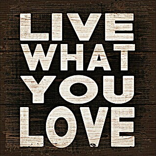 Holzbild (Live what you love, 30 x 30 cm)(Live what you love, 30 x 30 cm)